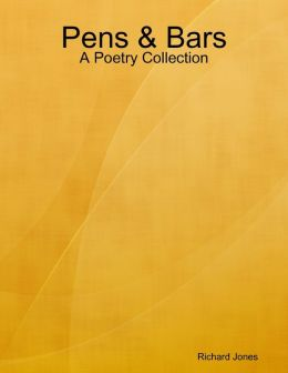 Pens & Bars - A Poetry Collection