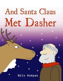 And Santa Claus Met Dasher