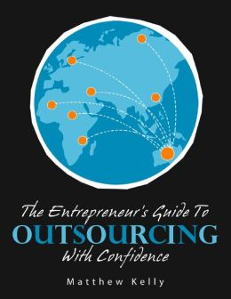 The Entrepreneur's Guide to Outsourcing with Confidence