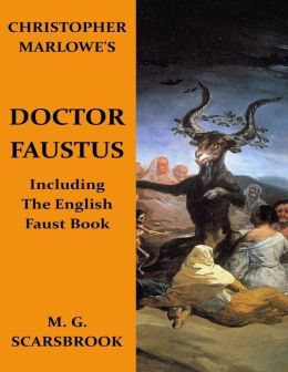 Christopher Marlowe's Doctor Faustus: Including the English Faust Book