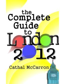 The Complete Guide to London 2012 Olympics