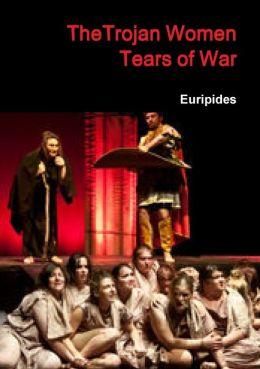 Thetrojan Women Tears Ol War