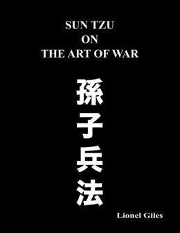 Sun Tzu on the Art of War: The Oldest Military Treatise in the World