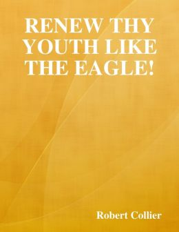 Renew Thy Youth Like the Eagle!