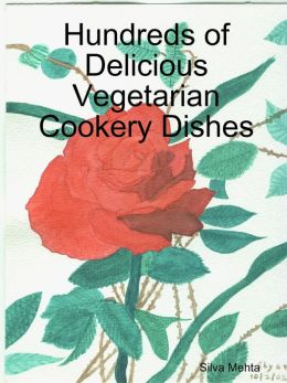 Hundreds of Delicious Vegetarian Cookery Dishes