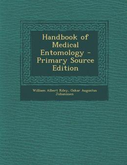 Handbook of Medical Entomology - Primary Source Edition