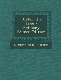 Under the Tree - Primary Source Edition
