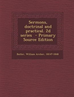 Sermons, doctrinal and practical. 2d series - Primary Source Edition