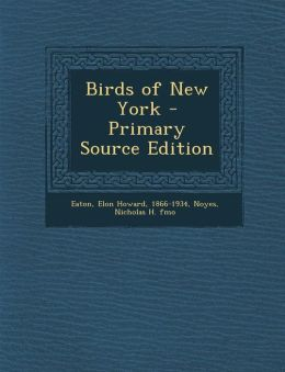 Birds of New York - Primary Source Edition