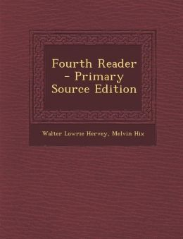 Fourth Reader - Primary Source Edition