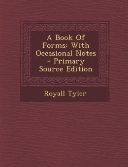A Book of Forms: With Occasional Notes - Primary Source Edition