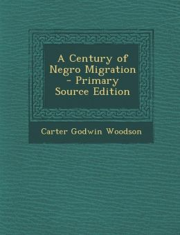 A Century of Negro Migration - Primary Source Edition