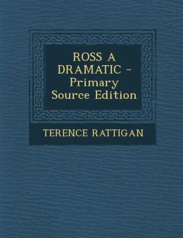 Ross a Dramatic - Primary Source Edition