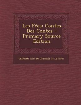 Les F es: Contes Des Contes