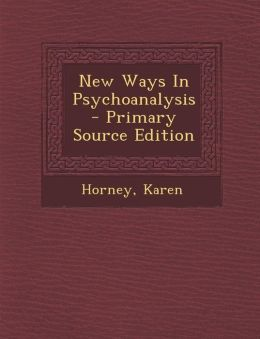 New Ways in Psychoanalysis - Primary Source Edition