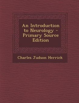 An Introduction to Neurology - Primary Source Edition