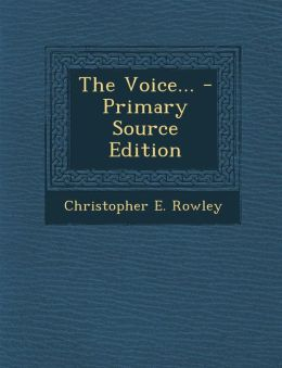 The Voice... - Primary Source Edition