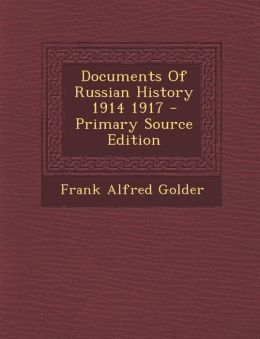 Documents Of Russian History 1914 1917 - Primary Source Edition