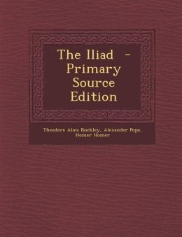 The Iliad - Primary Source Edition