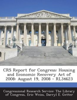 Crs Report for Congress: Housing and Economic Recovery Act of 2008: August 19, 2008 - Rl34623