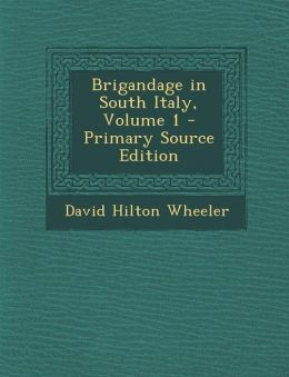 Brigandage in South Italy, Volume 1 - Primary Source Edition