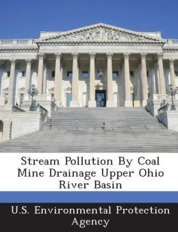 Stream Pollution By Coal Mine Drainage Upper Ohio River Basin