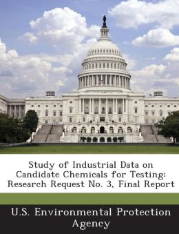 Study of Industrial Data on Candidate Chemicals for Testing: Research Request No. 3, Final Report