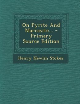 On Pyrite and Marcasite... - Primary Source Edition