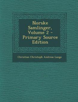 Norske Samlinger, Volume 2 - Primary Source Edition