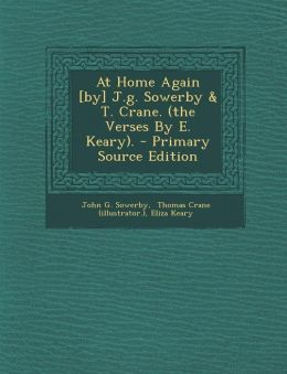At Home Again [By] J.G. Sowerby & T. Crane. (the Verses by E. Keary). - Primary Source Edition
