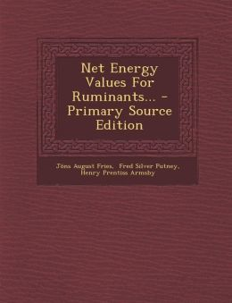 Net Energy Values for Ruminants... - Primary Source Edition