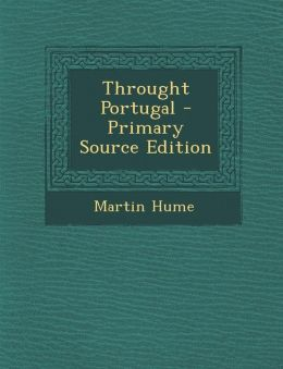 Throught Portugal - Primary Source Edition