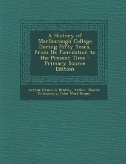 A History of Marlborough College During Fifty Years, from Its Foundation to the Present Time