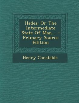 Hades: Or The Intermediate State Of Man... - Primary Source Edition