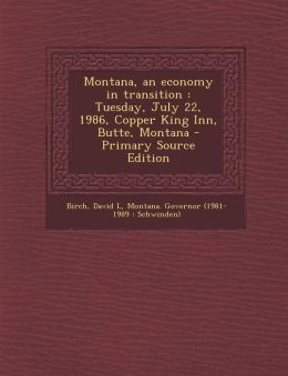 Montana, an economy in transition: Tuesday, July 22, 1986, Copper King Inn, Butte, Montana