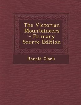 The Victorian Mountaineers - Primary Source Edition