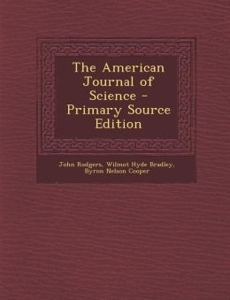 The American Journal of Science - Primary Source Edition