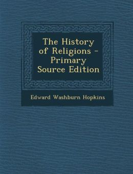 The History of Religions - Primary Source Edition