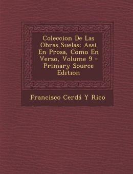Coleccion De Las Obras Suelas: Assi En Prosa, Como En Verso, Volume 9 - Primary Source Edition