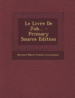 Le Livre De Job... - Primary Source Edition