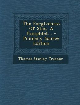 The Forgiveness Of Sins, A Pamphlet...
