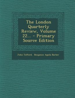 The London Quarterly Review, Volume 22... - Primary Source Edition