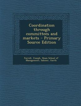 Coordination through committees and markets - Primary Source Edition