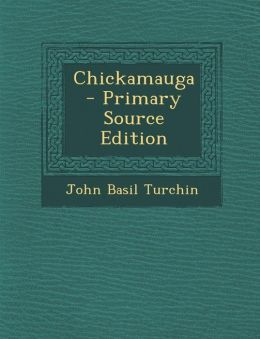 Chickamauga - Primary Source Edition