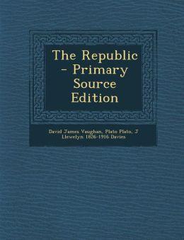 The Republic - Primary Source Edition