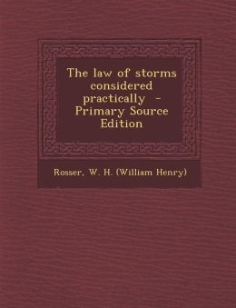 The Law of Storms Considered Practically - Primary Source Edition
