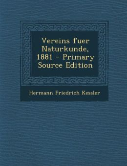 Vereins Fuer Naturkunde, 1881 - Primary Source Edition