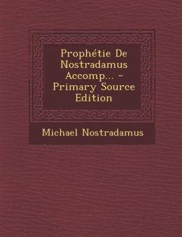 Prophetie de Nostradamus Accomp... - Primary Source Edition