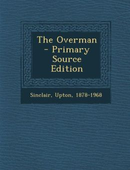 The Overman - Primary Source Edition