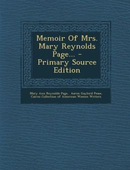 Memoir of Mrs. Mary Reynolds Page... - Primary Source Edition